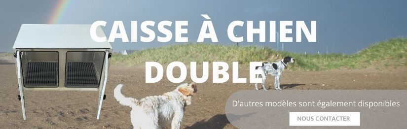 Caisse a chien double | Henon Shop